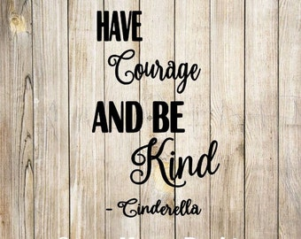 Have Courage and Be Kind SVG PNG GSP design, instant download