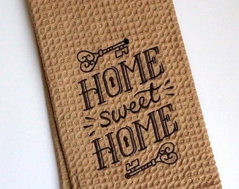 Home Sweet Home kitchen towel gift for ten dollars
