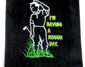 Golf towel, golf gift for him, embroidered towel, I'm having a, rough day, color choice, custom golf, sports towel, birthday golf gift,