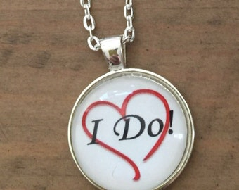 I do : Wedding/I do/Love/Bride Gift/Glass Dome Necklace/Pendant/Keychain/Key Ring. Gift Present metal round art photo jewelry