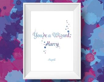 Hagrid Quote - Harry Potter Print