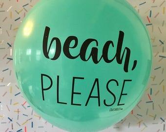 beach, please balloon