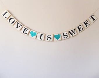 Love is sweet bunting, Engagement bunting, Wedding bunting, Turquoise