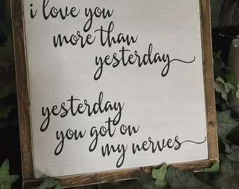 I Love You More Than Yesterday Rustic Wood Sign