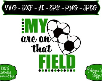 Soccer Mom SVG - My Hearts are on that Field SVG - Soccer SVG - Sports Mom svg - Soccer - Files for Silhouette Studio/Cricut Design Space