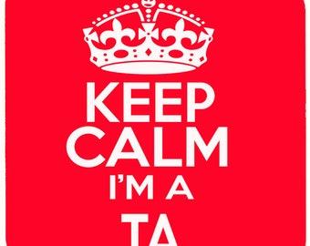 Keep Calm i'm a TA Beverage coaster