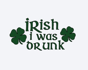 St Patrick's Day Decal - Funny Irish Decal - Shamrock Decal - Irish Decal - Irish I Was Drunk
