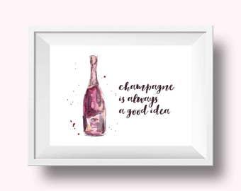 Champagne Print, Pretty Wall Art, Wall Print, Pretty Wall Print, Champagne Is Always a Good Idea, Bar Cart Decor, Bar Cart Artwork