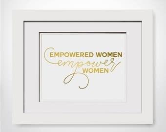 Empowered Women Empower Women|Empowering Women Quotes|Feminism Quotes|Feminist Gift Ideas|Feminist Movement|Gold Office Decor|Gift For Her