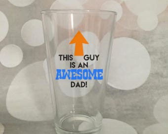 This Guy is an Awesome Dad Glass; Father's Day Gift