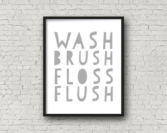 Wash Brush Floss Flush, Wash Brush Floss Flush Sign, Bathroom Wall Decor, Bathroom Decor, Bathroom Sign, Bathroom Art, Printable Wall Art