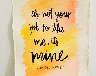 Its my job to like me Byon Katie Watercolor