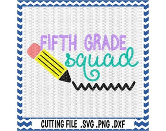 Fifth Grade SVG, Pencil svg, Fifth Grade Squad,  First Day of Fifth Grade, Svg-Dxf-Png-Fcm, Cut Files For Silhouette Cameo/ Cricut.