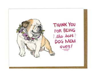 Dog Mom Card - Mother's Day Card - Bulldog Card - English Bulldog Card- Dog Greeting Card - Dog Lovers Card - Gifts for her - Gifts for Mom