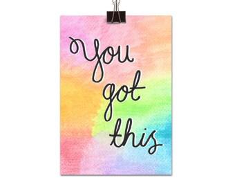 You got this. Mini print, Best friend gift, Motivational print, Inspirational print, Positive print, Watercolour design, Multicoloured