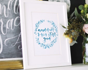 And If Not He Is Still Good   Watercolor Scripture Art   Bible Verse Wall Art   Baptism Gifts