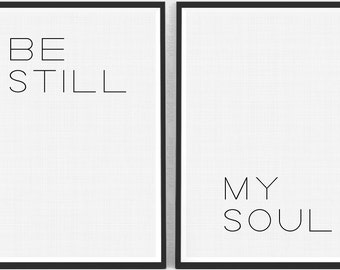 Be Still My Soul Print, Be Still Wall Art, Be Still Printable, Be Still Poster Set, Instant Download Art, Nursery Quotes, Set of 2 Prints