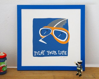 Illustrated poster, aviator looking up to the sky, positive thinking, support quote, pilot your life, limited edition screen print