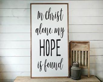 Christ Alone My Hope Is Found Sign, FREE SHIPPING, Jesus Sign, Jesus Gift, Scripture Sign, Bible Verse Sign, Christian Gift,Wooden Sign PS38