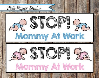 Mommy At Work Sign