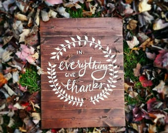 In Everything Give Thanks : Stained Wooden Sign with Leaf Boarder