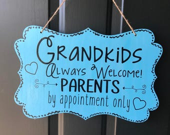 Grandkids Always Welcome Parents by Appointment only Sign, can be custom colored, perfect for a grandparent gift