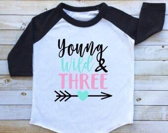 Young wild and three, third birthday, 3rd birthday, baby girl, toddler raglan, toddler baseball tee