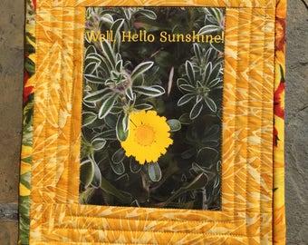 Art Quilt- Well, Hello sunshine!