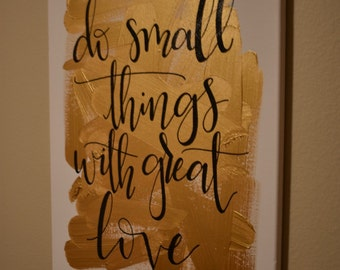 """Do Small Things With Great Love - Acrylic Painting - 16""""x20"""""""
