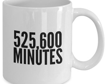 525,600 MINUTES - RENT The MUSICAL Inspired Mug - Seasons of Love - Broadway Fan Gift - 11 oz white coffee tea cup