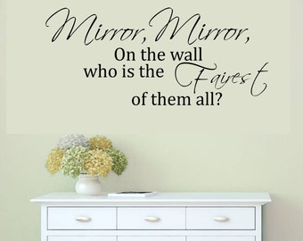 Mirror Mirror On The Wall Who Is The Fairest Of Them All Vinyl Wall Decal  Sticker Part 42