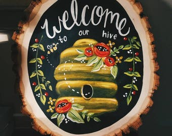 Welcome to our hive wood slice sign // Wood Slice Welcome Sign // Wood Slice Art // Bees