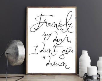 Frankly my dear, I don't give a damn Rhett Butler Gone with the wind Quote Typography Wall Art Print