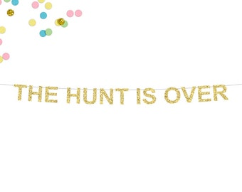 The Hunt Is Over Glitter Banner | Wedding Banner | Bridal Shower Banner | Engagement Party Banner | The Hunt Is Over | Engagement Decor