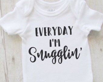 Funny baby shirt - everyday im snugglin - baby bodysuit - cute baby clothes - unisex baby shirt - baby shower gift - baby clothes - baby