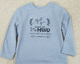 Y'all gon' make me lose my mind toddler long sleeve tee shirt