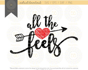 All the Feels SVG, Valentines svg, girl valentine's svg, valentine's day svg, svg eps, dxf, png file, Silhouette, Cricut