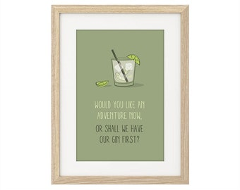 "Gin Poster Print - ""Would you like an adventure now, or shall we have our gin first?"""