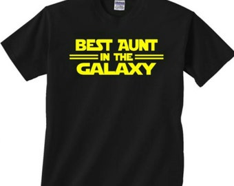 Best Aunt / Uncle / mum/ dad/ brother / sister in the galaxy. Star wars t shirt