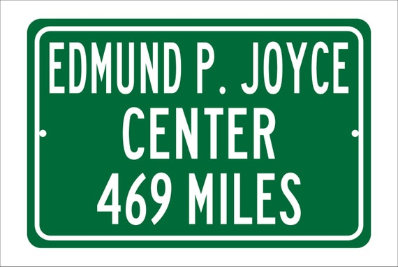 Custom College Highway Distance Sign to Edmund P. Joyce Center | Home of the Notre Dame Fighting Irish | Fighting Irish Basketball | ND |