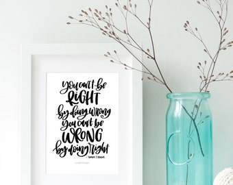 You Can't Be Right By Doing Wrong - Handlettered Quote - Thomas Monson