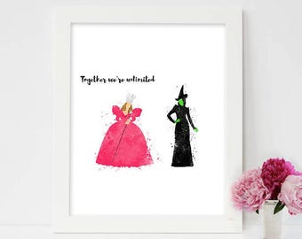 Together we are Unlimited, Glinda the good Witch, The Wizard Of Oz, Watercolour print, Elphaba, Elphaba witch, wicked witch oz, wicked witch