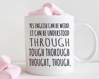 English teacher gift, funny grammar mug, yes English can be weird (M356)