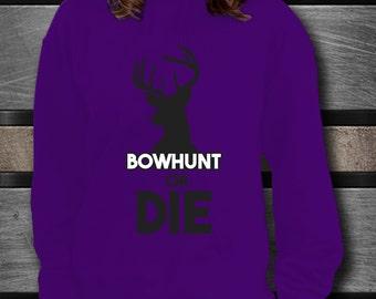 Awesome Bowhunt or Die Purple Hoodie