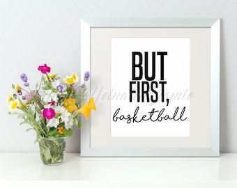 But First, Basketball Digital Print