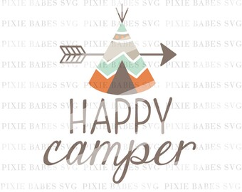 Happy Camper SVG, Camping SVG, Tent svg, Baby Onesie svg, Arrow svg, Camp Life svg, Camp Fire svg, Cricut, Silhouette, Cutting Files