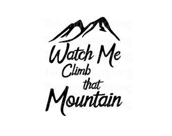 Watch me climb that mountain SVG PNG DXF digital file