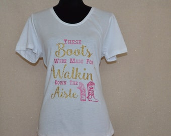 These Boots were Made for Walking Bride Shirt