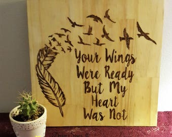 Your Wings were Ready but my heart was not- Grieving sign- loss of a loved one-handmade memorial sign-meaningful signs-inspirational decor