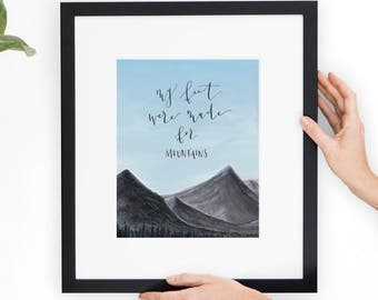 My Feet Were Made For Mountains - Calligraphy + Watercolor Print